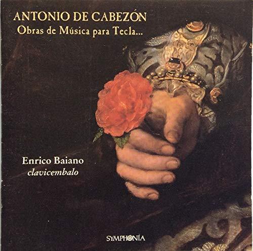 Antonio de Cabezón, Enrico Baiano – Obras De Musica Para Tecla...